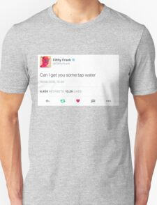 Filthy Frank Tap Water Unisex T-Shirt