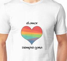 El Amor Siempre Gana Unisex T-Shirt