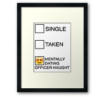Mentally Dating Officer Haught Framed Print