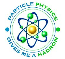 Particle Physics Give Me A Hadron Photographic Print