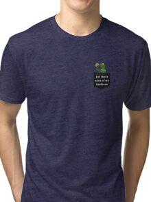 Kermit Tea None of My Business - Fake Pocket Edition Tri-blend T-Shirt