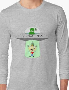 "StooPid gUy ""Abduction"" Long Sleeve T-Shirt"