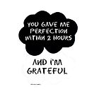 TFIOS You Gave Me Perfection Within 2 Hours, and I'm Grateful Parody Quote by Beth McConnell