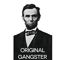 Abraham Lincoln Orignal Gangster Photographic Print