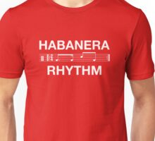 Habanera rhythm Unisex T-Shirt