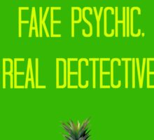 Fake Psychic. Real Dectective.  Sticker
