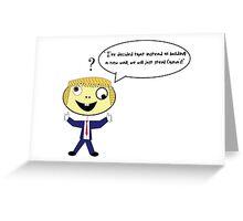 "StooPid gUy ""Nominee"" Greeting Card"
