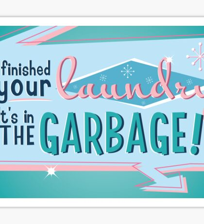 Your Laundry Is Garbage Sticker