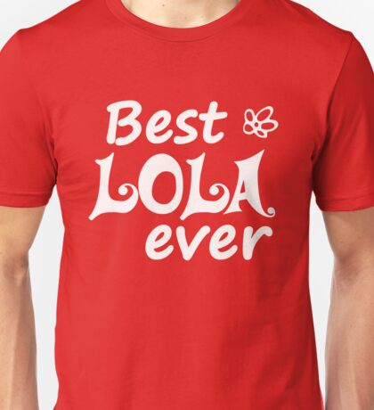 Best Lola Ever - World's Greatest Filipino Grandma Ever Unisex T-Shirt