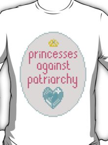 Princesses Against Patriarchy  T-Shirt