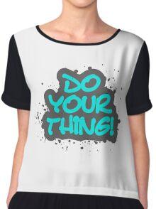 Do your thing! Chiffon Top