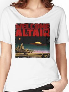 Altair IV... Welcome Women's Relaxed Fit T-Shirt