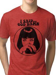 Pulp Fiction - Mia Wallace - God Damn Tri-blend T-Shirt