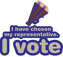 I have chosen my representative, I vote by fabuliciosa
