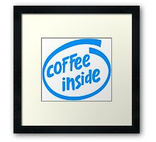 Coffee inside Framed Print