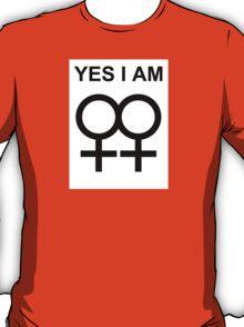 yes i am ... a lesbian T-Shirt