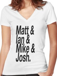 Matt & Mike & Ian & Josh Women's Fitted V-Neck T-Shirt