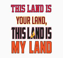 'The Land' is Your Land Unisex T-Shirt