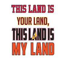 'The Land' is Your Land Photographic Print
