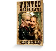 Buffy Spike Harmony Wanted Greeting Card