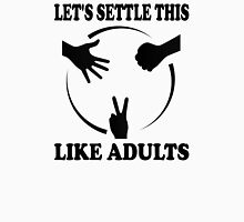 Let's Settle This Like Adults Unisex T-Shirt
