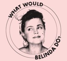 What Would Belinda Do? by RobC13