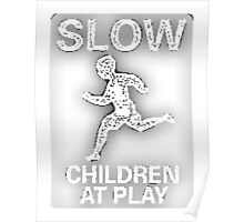 Slow Children at Play Poster