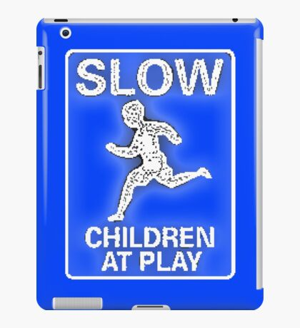 Funny Signs - Slow Children at Play iPad Case/Skin