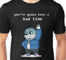 Sans you're gonna have a bad time Unisex T-Shirt