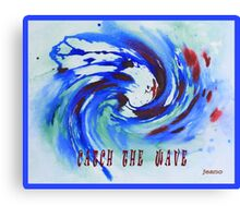 MESSAGE PIECE: Catch the Wave Canvas Print