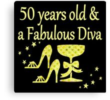 GORGEOUS GOLD 50 YRS OLD AND A FABULOUS DIVA Canvas Print