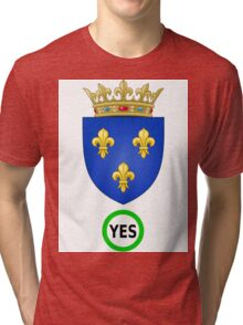 Say Yes, to Restore the French Monarchy Tri-blend T-Shirt