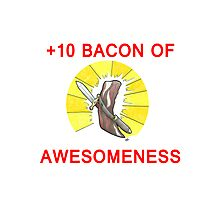 +10 Bacon of Awesomeness Photographic Print