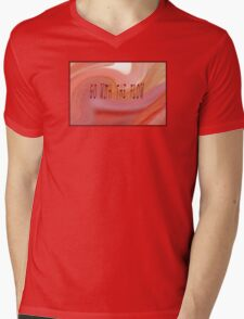 MESSAGE:  GO WITH THE FLOW Mens V-Neck T-Shirt