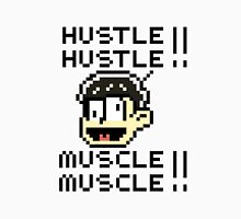 Hustle Hustle Muscle Muscle- Jyushimatsu- Osomatsu-san Unisex T-Shirt