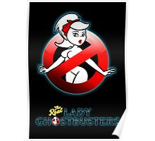 The REAL Lady Ghostbusters - Rule #63 Poster Poster