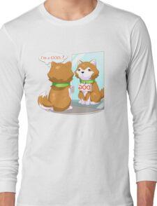 I'm a GOD? dog Long Sleeve T-Shirt