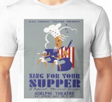 Vintage poster - Sing For Your Supper Unisex T-Shirt