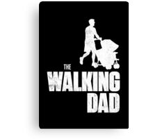 Funny The Walking Dad Canvas Print