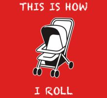 This Is How I Roll -- Baby Onesie Kids Clothes