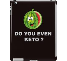 Diet and Fitness, Do you even Keto ? iPad Case/Skin