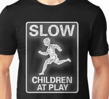 Funny Signs - Slow Children at Play Unisex T-Shirt