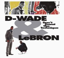 Dwyane Wade & LeBron James - Don't Sweat The Technique by hermitcrab