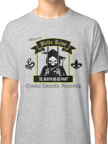 Belle Reve Til Death Do Us Part Classic T-Shirt