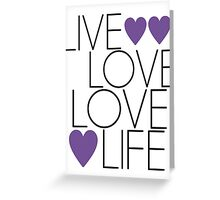 Live Love  Greeting Card