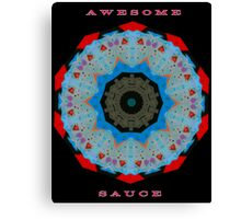 MESSAGE:  AWESOME SAUCE Canvas Print