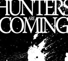 hunters is coming Sticker