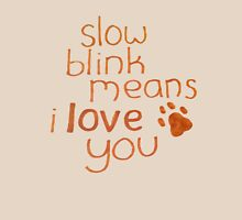 Slow Blink Means I Love You Unisex T-Shirt