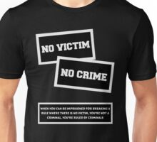 NO VICTIM NO CRIME  Unisex T-Shirt