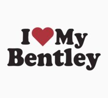 I Heart Love My Bentley by HeartsLove